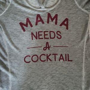 "NWOT ""Mama Needs A Cocktail"" top"